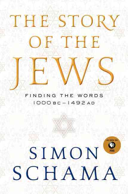 The Story of the Jews By Schama, Simon